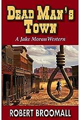 Dead Man's Town (Jake Moran Book 2) Kindle Edition
