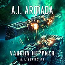 A.I. Armada: The A.I. Series, Book 8