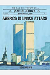 America Is Under Attack: September 11, 2001: The Day the Towers Fell: 4 Paperback