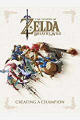 The Legend of Zelda: Breath of the Wild--Creating a Champion (English Edition) eBook Kindle