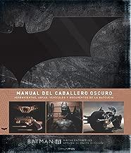 Manual del Caballero Oscuro: Herramientas, armas, vehículos y documentos de la Batcueva: 11 (No Ciencia Ficción)