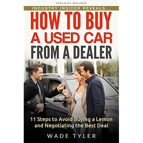 How To Buy A Used Car From A Dealer 11 Steps To Avoid Buying A