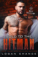 Sold To The Hitman: Men of Ruthless Corp. Kindle Edition