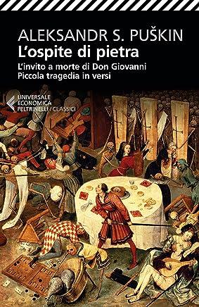 Lospite di pietra: LInvito A Morte Di Don Giovanni - Piccola Tragedia In Versi