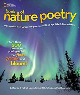 Book Of Nature Poetry (National Geographic Kids): More than 200 Poems With Photographs That Float, Zoom, and Bloom! (Stori...