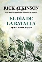 El día de la batalla: La guerra en Sicilia y en Italia, 1943-1944 (Spanish Edition)