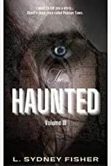 The Haunted: Possum Town: The Haunted Series, Book 3 (A Haunted History Series) Kindle Edition