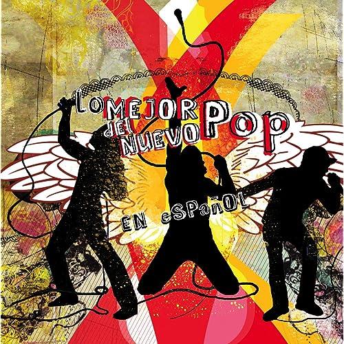 Lo Mejor Del Nuevo Pop En Español