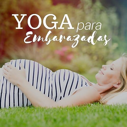 Yoga para Embarazadas - Playlist de Canciones para Mujer en ...