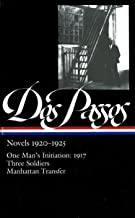 Dos Passos: Novels 1920-1925: One Man's Initiation: 1917, Three Soldiers, Manhattan Transfer (The Library of America)