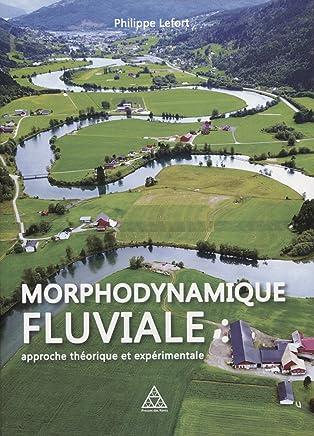 Morphodynamique fluviale : Approches théorique et expérimentale