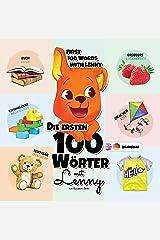 Die ersten 100 Wörter mit Lenny Deutsches-Englisch: Eine Wunderbare Anleitung für Kinder im Alter von 1-3 Jahren, um ihre Ersten 100 Wörter zu Lernen, ... A0, A1 (Lernen mit Lenny) (German Edition) Kindle Edition