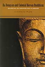 Ha Dongsan and Colonial Korean Buddhism: Balancing Sectarianism and Ecumenism by Chanju Mun book cover