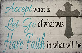 Accept What Is Let Go Of What Was Have Faith In What Will Be Wood Pallet Inspirational Sign