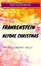 Frankenstein: By  Mary Wollstonecraft Shelley  : Illustrated