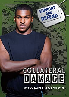 Collateral Damage (Support and Defend)