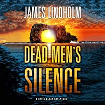 Dead Men's Silence: A Chris Black Adventure