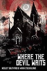 Where The Devil Waits Kindle Edition