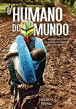 O humano do mundo: Diário de uma psicóloga sem fronteiras (Portuguese Edition)