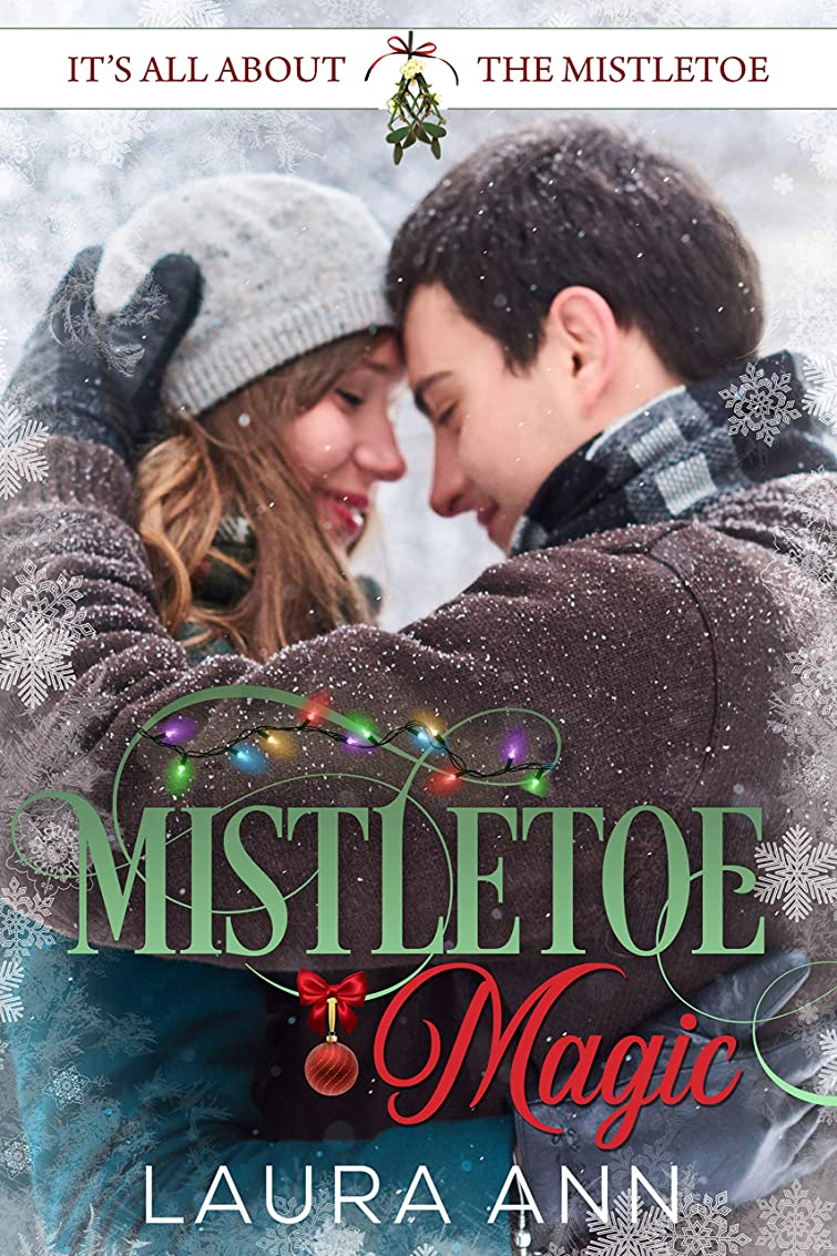 昼寝慈悲深い独立してMistletoe Magic (It's All About the Mistletoe Book 1) (English Edition)