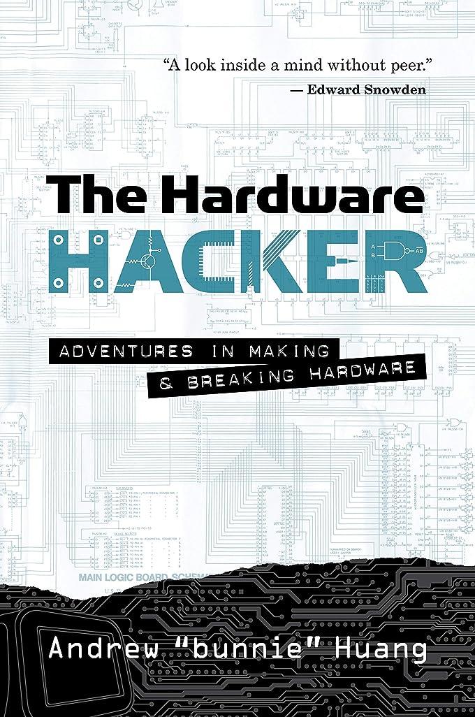 残酷な静けさ信仰The Hardware Hacker: Adventures in Making and Breaking Hardware (English Edition)