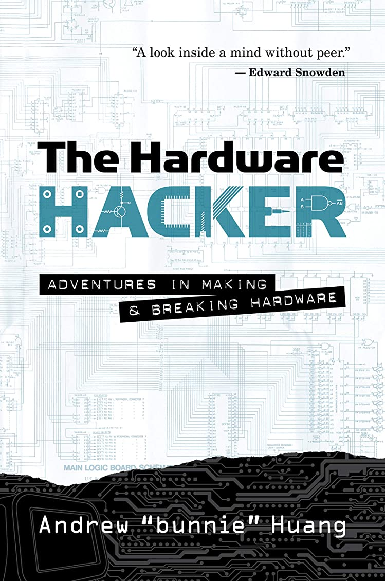 一般的にタイトルやりすぎThe Hardware Hacker: Adventures in Making and Breaking Hardware (English Edition)