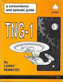 TNG-1: A Concordance and Episode Guide Season 1- A Guide to the First Season of Star Trek: The Next Generation
