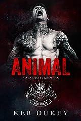 Animal (Royal Bastards MC Book 1) Kindle Edition