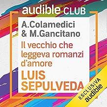 Il vecchio che leggeva romanzi d'amore: Audible Club - Seconda stagione 3