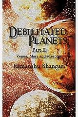 Debilitated Planets - Part II: Venus, Mars and Mercury Kindle Edition