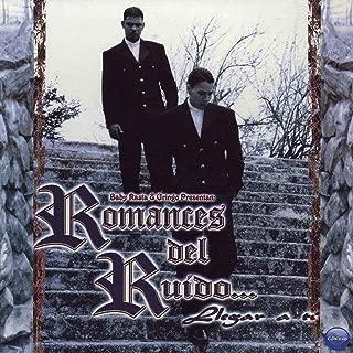 Baby Rasta & Gringo Presentan : Romances Del Ruido [Explicit]