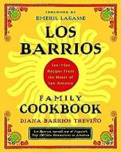 Los Barrios Family Cookbook: Tex-Mex Recipes from the Heart of San Antonio