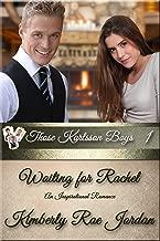 Waiting For Rachel: A Christian Romance (Those Karlsson Boys Book 1)