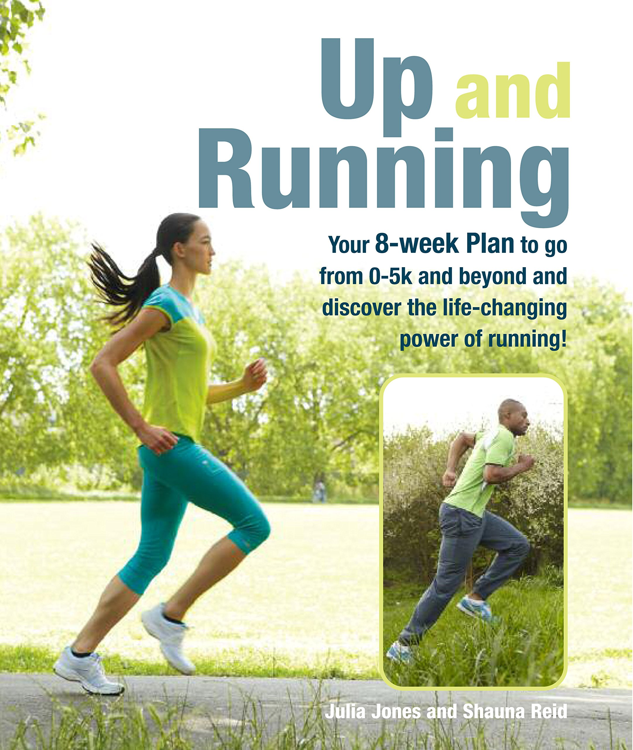 Image OfUp And Running: Your 8-week Plan To Go From 0-5k And Beyond And Discover The Life-changing Power Of Running