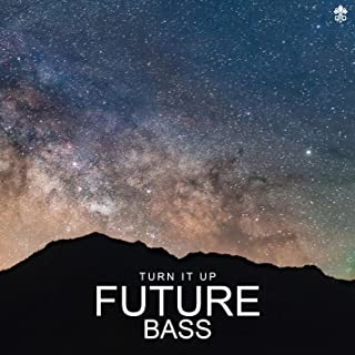 Turn It Up Future Bass