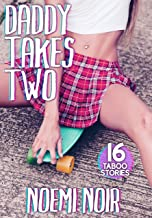 DADDY TAKES TWO (16 Story GROUP TABOO Bundle)