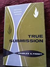 True submission;: Revival messages (The Charles G. Finney memorial library. Revival sermon series)