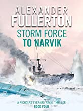 Storm Force to Narvik (Nicholas Everard Naval Thrillers Book 4)