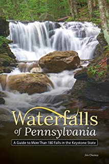 Waterfalls of Pennsylvania: A Guide to More Than 180 Falls in the Keystone State (Best Waterfalls by State)
