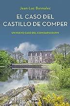 El caso del castillo de Comper (Comisario Dupin 7) (Spanish Edition)