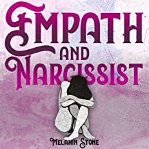 Empath and Narcissist: Become an Empowered Empath & Learn How to Help Other People Without Paying the Price. Handle Narcis...