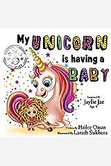 My Unicorn is having a Baby!: MY LITTLE UNICORN SERIES Kindle Edition