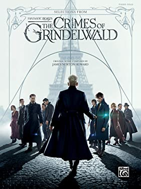 Selections from Fantastic Beasts -- The Crimes of Grindelwald: Piano Solo Arrangements