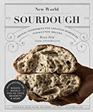 New World Sourdough: Artisan Techniques for Creative Homemade Fermented Breads; With Recipes for Birote, Bagels, Pan de Coco, Beignets, and More PDF