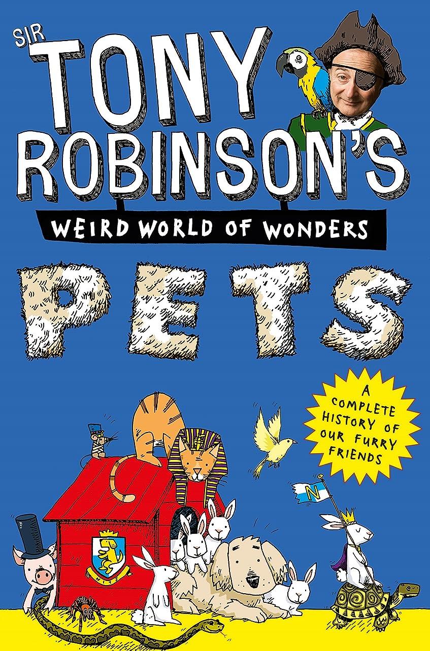 コントローラ浸すアピールPets (Sir Tony Robinson's Weird World of Wonders Book 7) (English Edition)