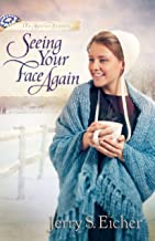 Seeing Your Face Again (The Beiler Sisters Book 2)