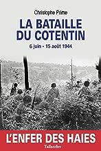 La Bataille du Cotentin, l'enfer des haies (L'histoire en batailles) (French Edition)