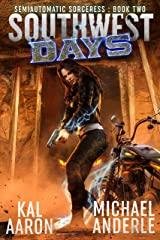 Southwest Days (Semiautomatic Sorceress Book 2) Kindle Edition