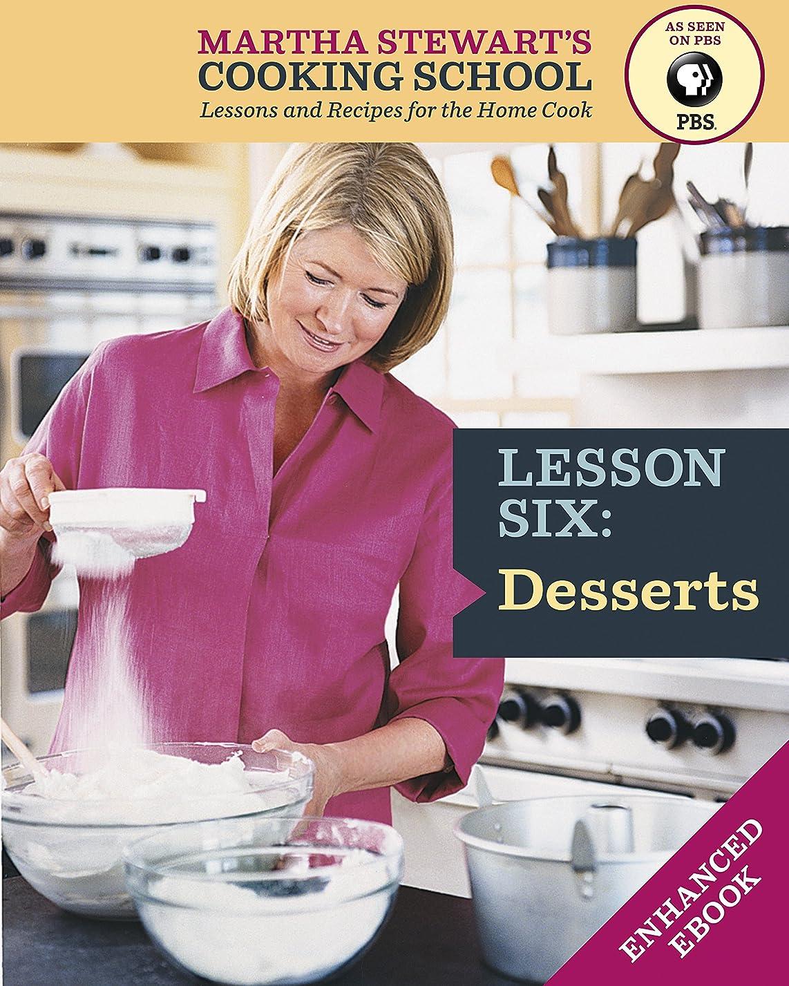 無意味自治残りDesserts: Martha Stewart's Cooking School, Lesson 6: Lessons and Recipes for the Home Cook: A Baking Book (English Edition)