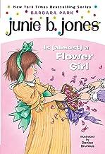 Junie B. Jones Is (almost) a Flower Girl (Junie B. Jones, No. 13)
